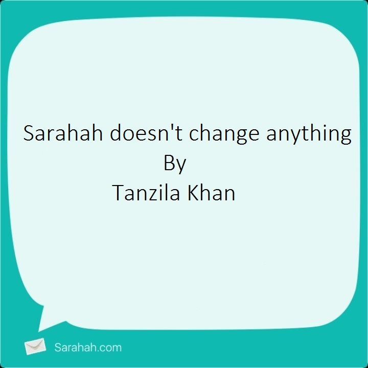 Sarahah doesn't change anything – Tanzila Khan